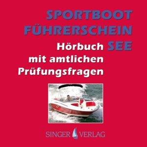Sportbootführerschein [SBF] See - Hörbuch mit amtlichen Prüfungsfragen