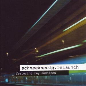 schneekoenig.relaunch [Feat. Ray Anderson]