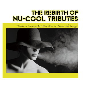 The Rebirth of NU-COOL TRIBUTES (弛放酷樂)