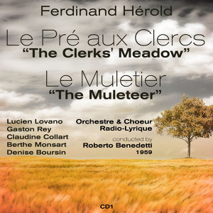Ferdinand Hérold: Le Pré aux Clercs [The Clerks' Meadow]  (1959), Le Muletier [The Muleteer] (1959), Volume 1