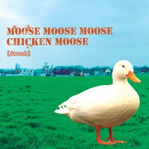 Moose Moose Moose Chicken Moose