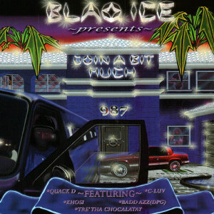 Blaq Ice Presents..Doin' A Bit Much