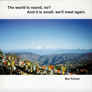 The World Is Round No? And it is small; we'll meet again
