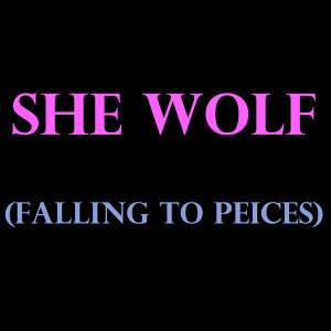 She Wolf (Falling to Pieces) - Single