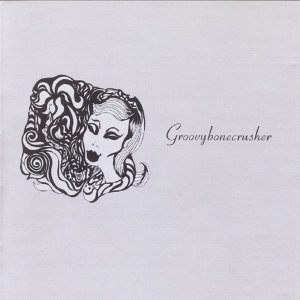 Groovybonedcrusher