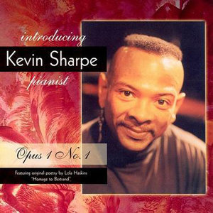 Introducing Kevin Sharpe, pianist Op.1 No.1
