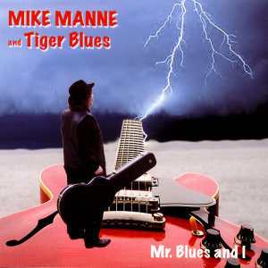 Mike Manne and Tiger Blues, Mr. Blues and I