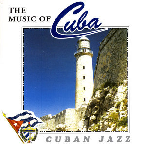 The Music Of Cuba - Cuban Jazz