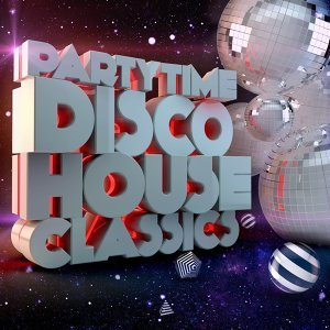 Party Time - Disco House Classics
