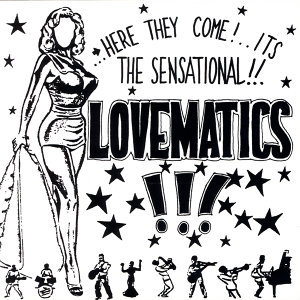 HERE THEY COME! ITS THE SENSATIONAL!! LOVEMATICS!!!