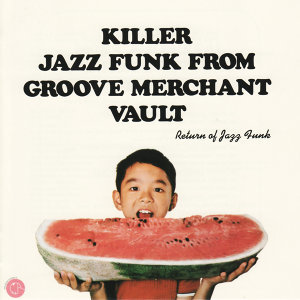 Killer Jazz Funk From Groove Merchant Vault - Return of Jazz Funk