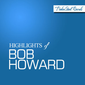 Highlights of Bob Howard