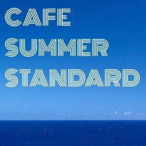 Cafe Summer Standard・・・静かな夏のカフェ