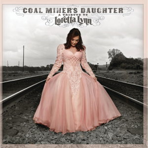Coal Miner's Daughter: A Tribute To Loretta Lynn (礦工的女兒:群星致敬特輯)