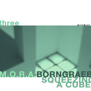 Three: Squeezing a Cube - Dedicated to Police Station of Mestia [feat. C.Borngräber]