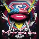 Supermartxe - You'll Never Dance Alone