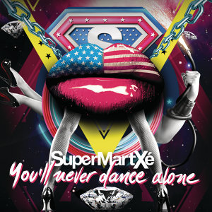 Supermartxe - You'll Never Dance Alone