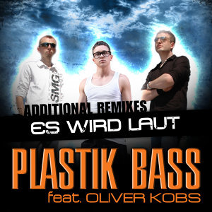 Es wird laut [Feat. Oliver Kobs] - Additional Remixes