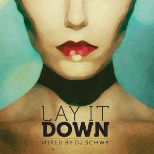 Lay It Down (Mixed by Dj Schwa)