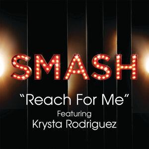 Reach For Me (SMASH Cast Version) [feat. Krysta Rodriguez]
