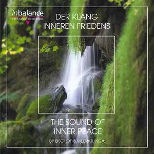 Der Klang inneren Friedens - The Sound Of Inner Peace