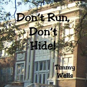 Don't Run, Don't Hide