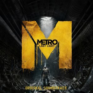 Metro: Last Light (戰慄深邃:最後曙光 電玩原聲帶)