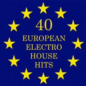 40 European Electro House Hits