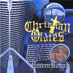 Christian Oldies - HeavenBound