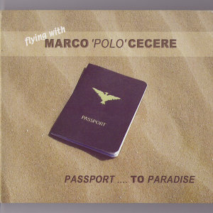 Flying With Marco 'Polo' Cecere - Passport…To Paradise