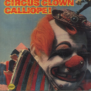 Circus Clown Calliope (Vols 1&2 Inc)