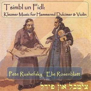 Tsimbl un Fidl: Klezmer Music for Hammered Dulcimer & Violin