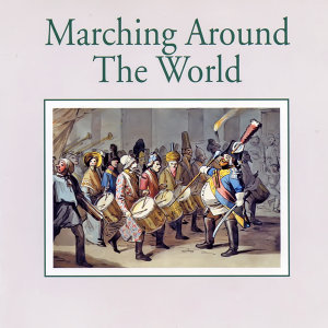 Marching Around The World — Impressions