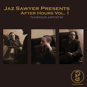 JAZ SAWYER PRESENTS After Hours Vol. 1