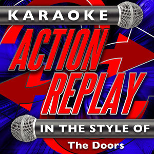 Karaoke Action Replay: In the Style of The Doors