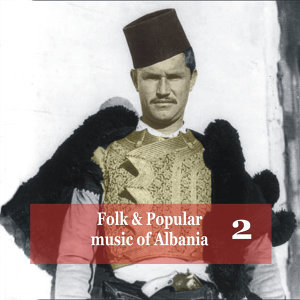 Folk and Popular Music of Albania Vol. 2