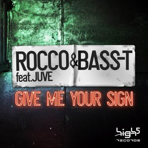 Give Me Your Sign [Feat. Juve]