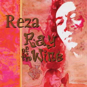 Reza- The Ray of the Wine