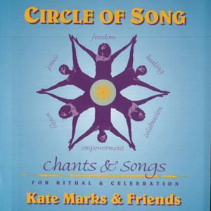 Circle of Song - Chants and Songs for Ritual and Celebration