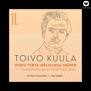 Toivo Kuula : Nuku virta helmassa meren - Complete Songs For Male Voice Choir