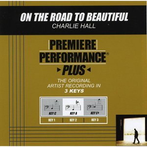 On The Road To Beautiful (Premiere Performance Plus Track)