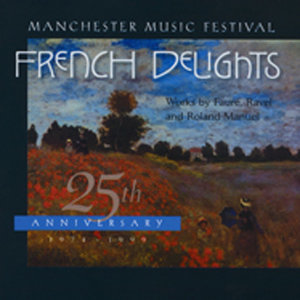French Delights, works by Faure, Ravel and Roland Manuel