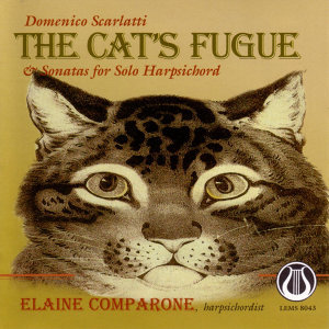 Domenico Scarlatti: The Cat's Fugue & Sonatas for Solo Harpsichord
