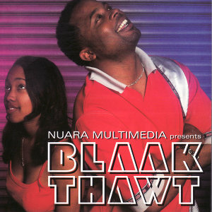 Nuara Multimedia presents Blaak Thawt
