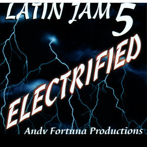 Latin Jam 5 : Electrified
