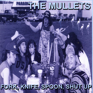 Fork, Knife, Spoon, Shut Up