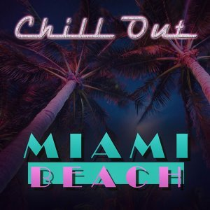 Chill Out Miami Beach Ultra Night Lounge - Vol.1