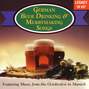 German Beer Drinking & Merrymaking Songs