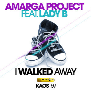 Amarga Project feat. Lady B - I Walked Away
