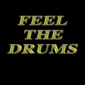 Feel The Drums